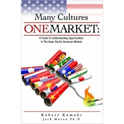 Many Cultures One Market: A Guide to Understanding Opportunities in The Asian Pacific Market